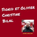 Sigrid et Olivier, Christine, Bilal chez Le Roïc